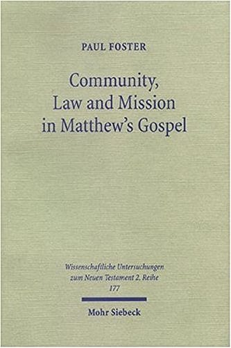 Community, Law and Mission in Matthew's Gospel