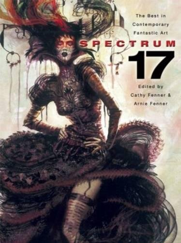 Spectrum 17: The Best in Contemporary Fantastic Art (Spectrum: The Best in Contemporary Fantastic Art)