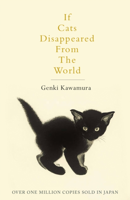 If Cats Disappeared from the World by Genki Kawamura,Eric Selland, ISBN: 9781509889174