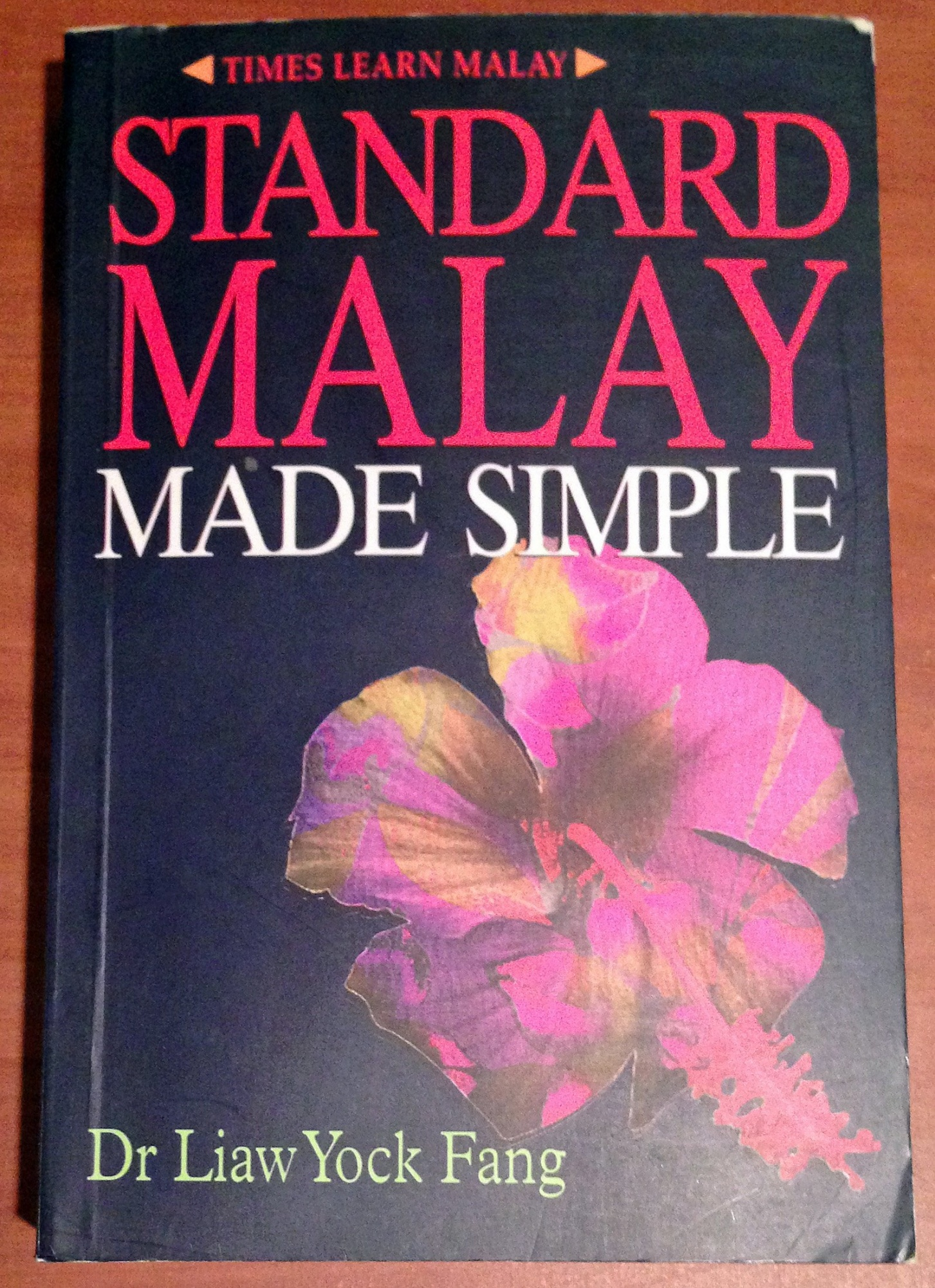 Standard Malay Made Simple by Liaw Yock Fang, ISBN: 9789812042125