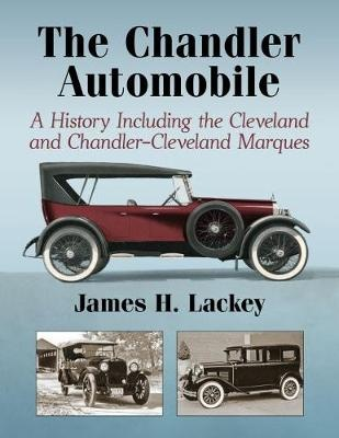 The Chandler Automobile: A History Including the Cleveland and Chandler-Cleveland Marques
