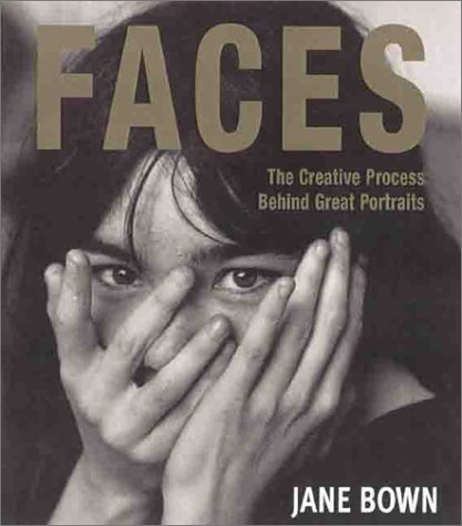 Faces: The Creative Process Behind Great Portraits
