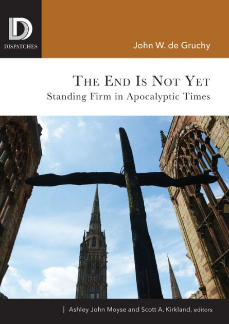 The End is Not YetStanding Firm in Apocalyptic Times