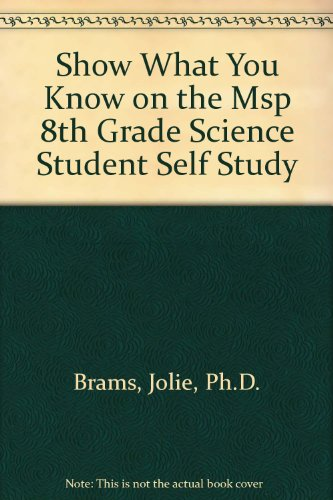 Show What You Know on the Msp 8th Grade Science Student Self Study
