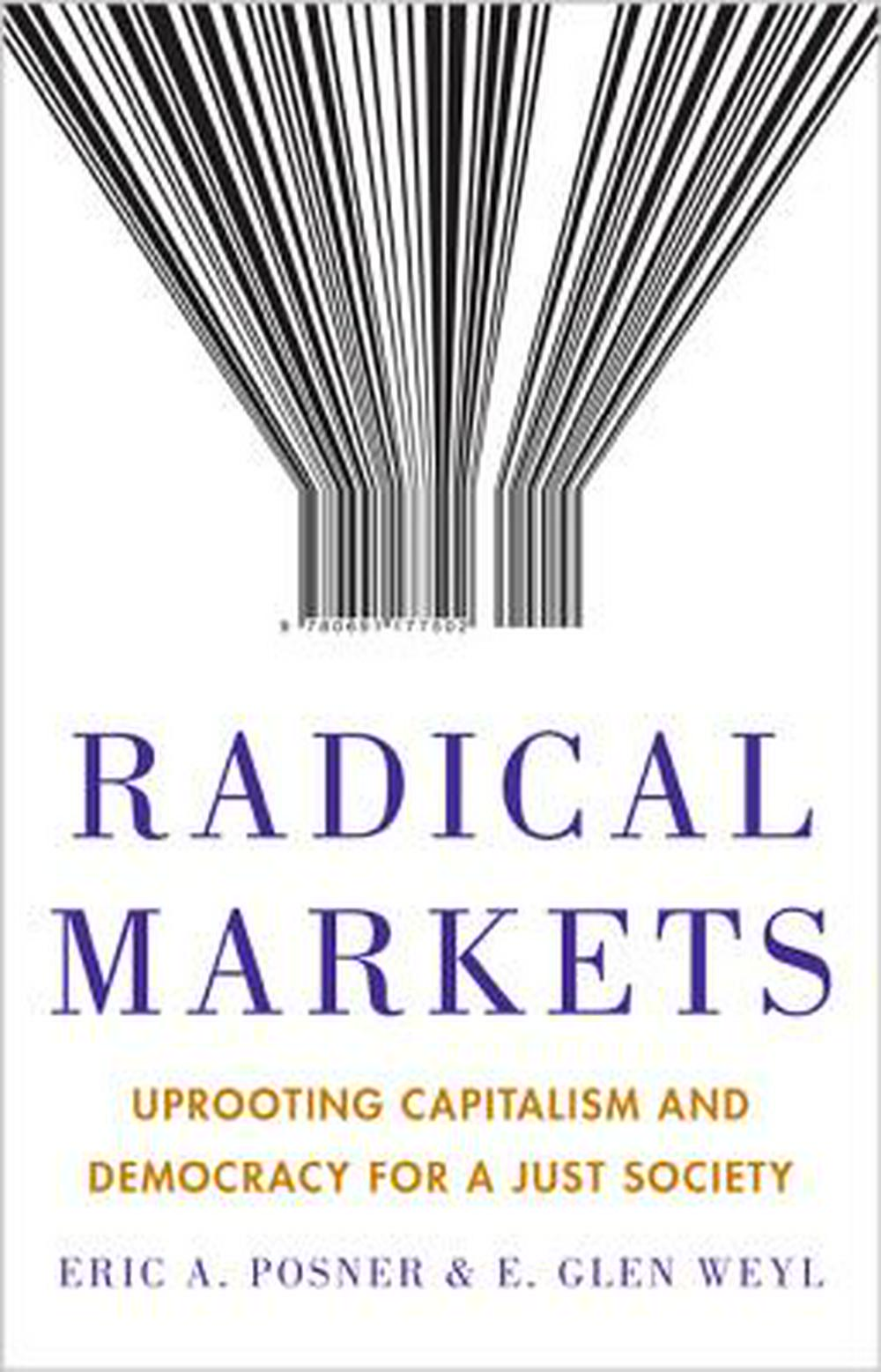 Radical MarketsWhy We Should Upend Property and Democracy for ...