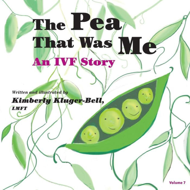 The Pea That Was Me: An IVF Story: 7