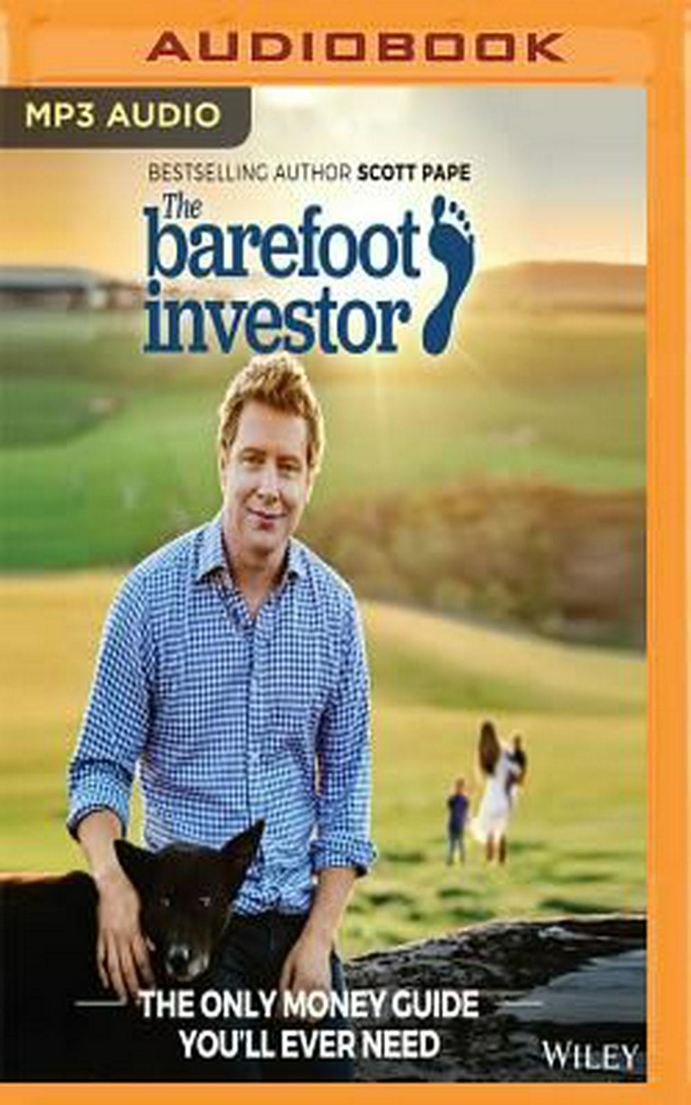 The Barefoot Investor: Be Smarter Than Your Lawyer and Venture Capitalist by Scott Pape, ISBN: 9781543639698