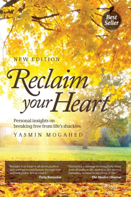 Reclaim Your Heart by Yasmin Mogahed, ISBN: 9780990387688
