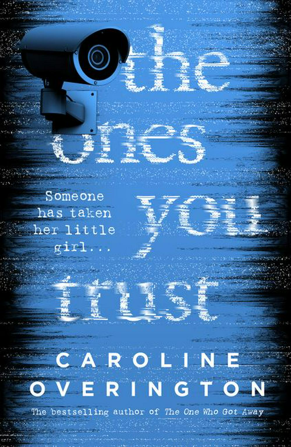 The Ones You Trust by Caroline Overington, ISBN: 9781460755822