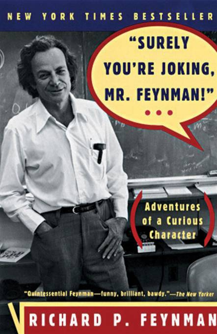 """Surely You'RE Joking, Mr Feynman"""
