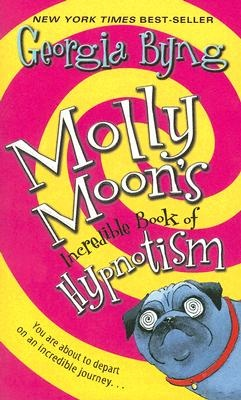 Cover Art for Molly Moon's Incredible Book of Hypnotism, ISBN: 9780060759766