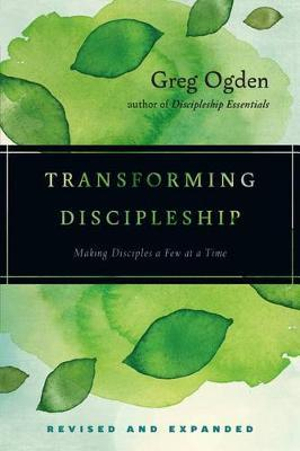 Transforming Discipleship (Revised and Expanded) by Greg Ogden, ISBN: 9780830841318
