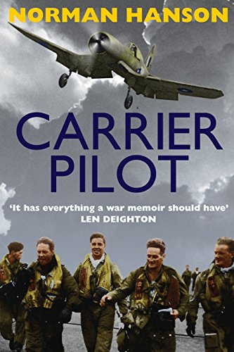 Carrier Pilot: One of the greatest WWII pilot's memoirs by Norman Hanson, ISBN: 9781909269590