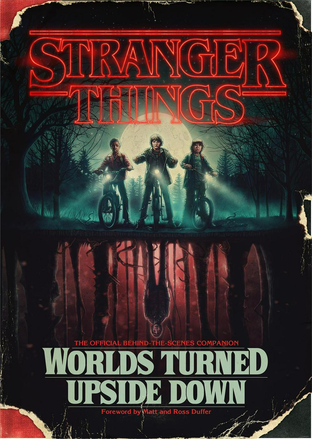 Stranger Things: Worlds Turned Upside Down: The Official Behind-The-Scenes Companion by Gina McIntyre, ISBN: 9781984817426