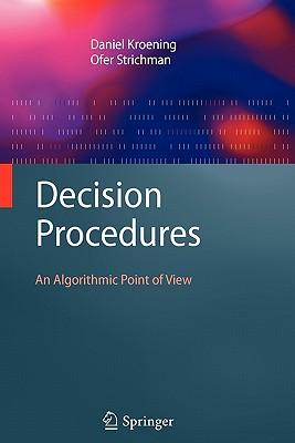 Decision Procedures: An Algorithmic Point of View (Texts in Theoretical Computer Science. An EATCS Series)