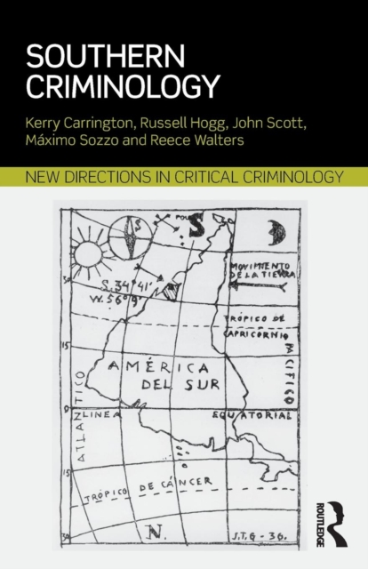 Southern CriminologyNew Directions in Critical Criminology