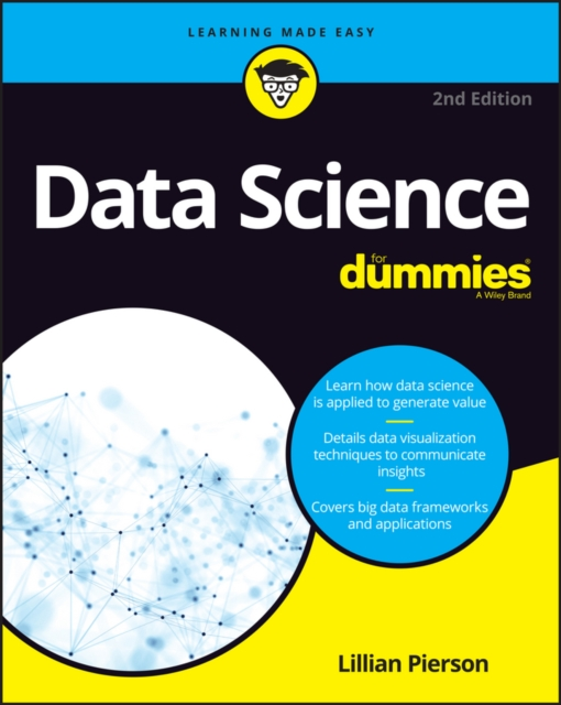 Data Science for Dummies 2nd Edition by Lillian Pierson, ISBN: 9781119327639