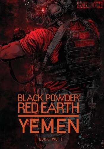 Black Powder Red Earth Yemen [ Book Two ] by Jon Chang, ISBN: 9781987740806