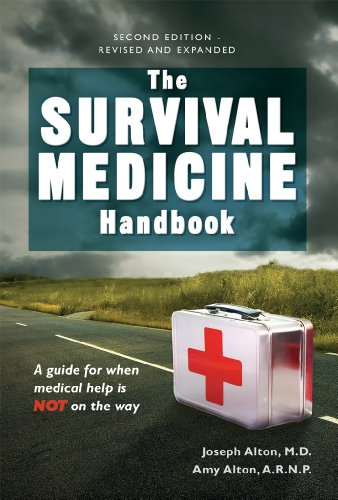 The Survival Medicine Handbook: A guide for when help is NOT on the way by Dr. Joseph D. Alton M.D., ISBN: 9780988872530