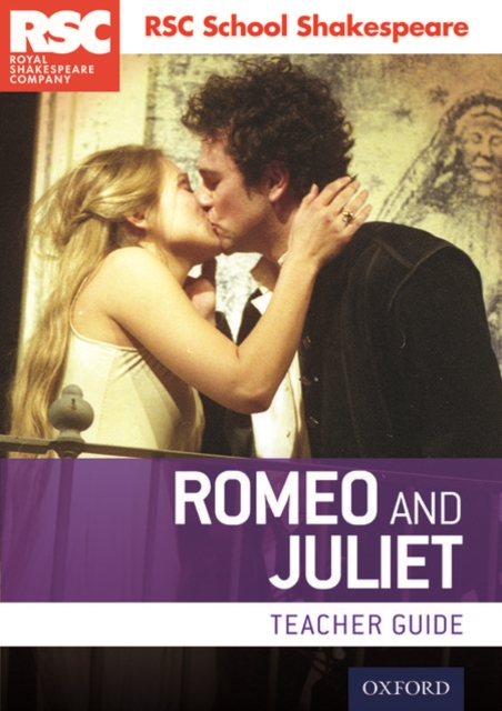 Rsc School ShakespeareRomeo and Juliet: Teacher Guide