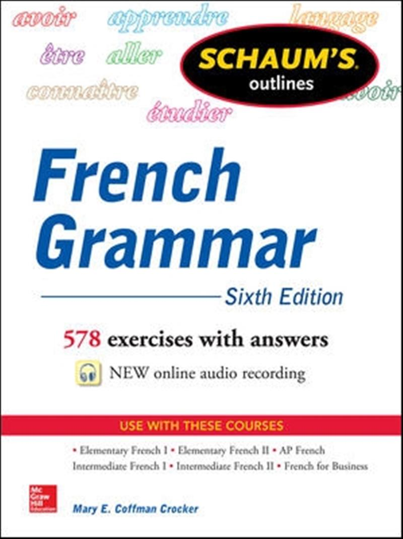 Schaum's Outline of French Grammar by Mary E. Coffman Crocker, ISBN: 9780071828987