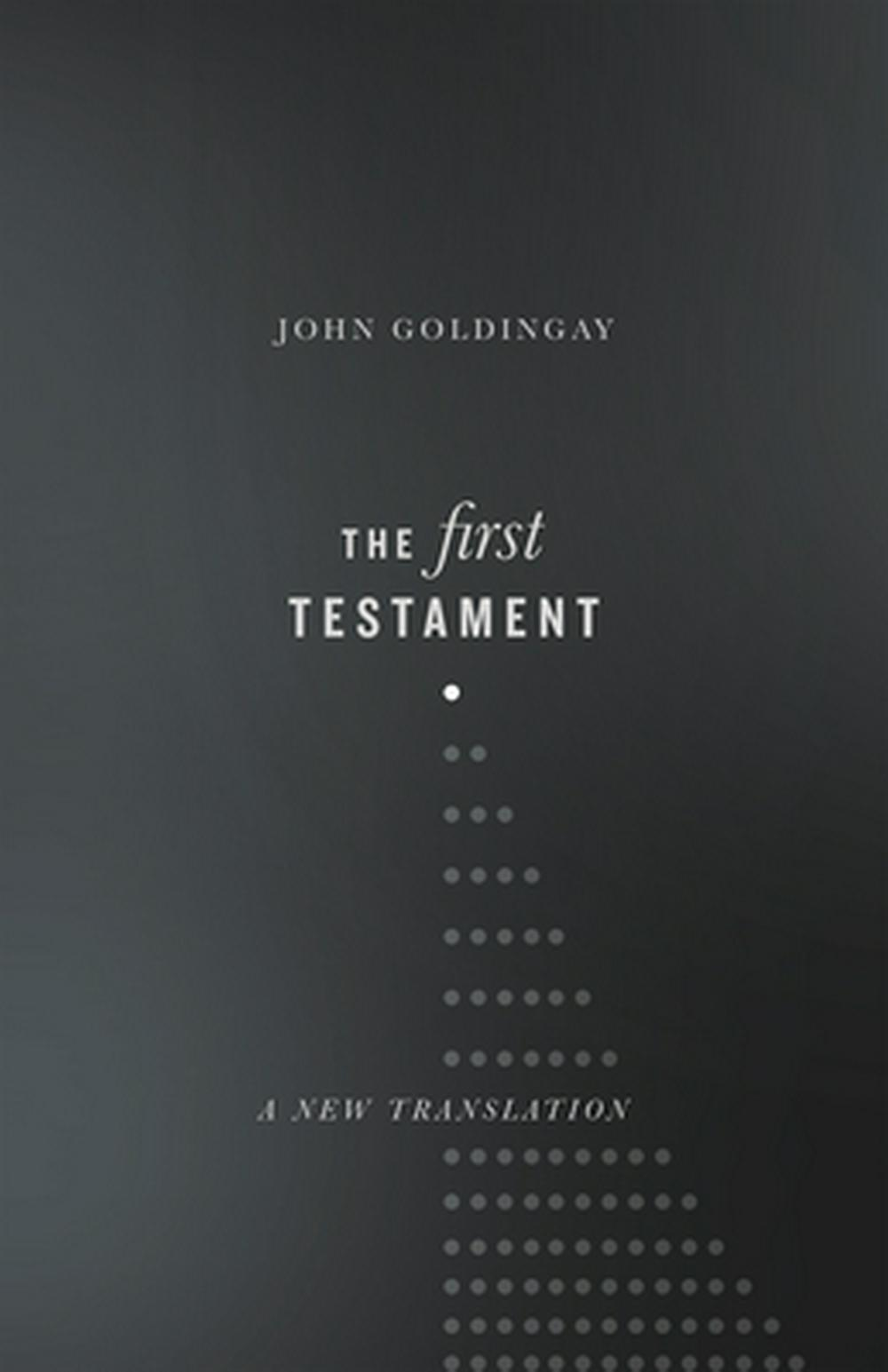 The First TestamentA New Translation by John Goldingay, ISBN: 9780830851997