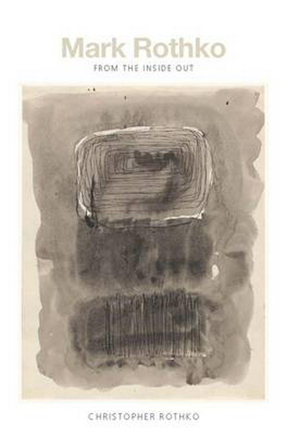 Mark RothkoFrom the Inside Out