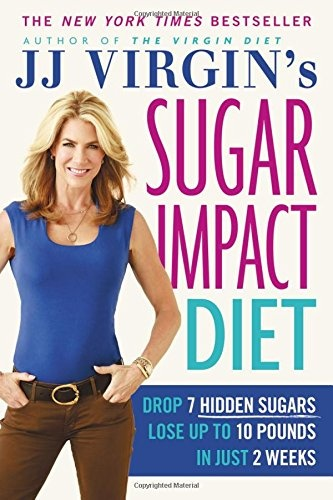Jj Virgin's Sugar Impact DietDrop 7 Hidden Sugars, Lose Up to 10 Pounds in J...