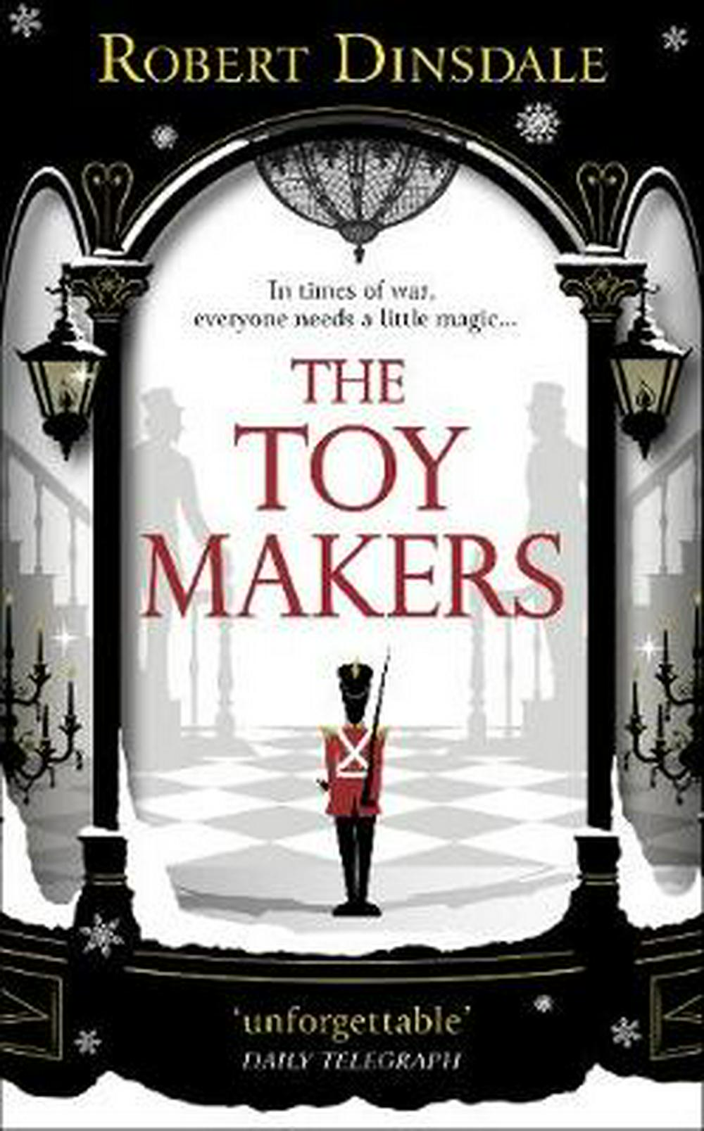 The Toy Makers by Robert Dinsdale, ISBN: 9781785038129
