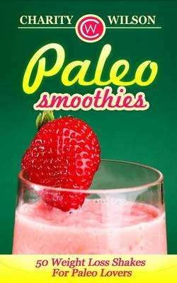 Paleo Smoothies50 Weight Loss Shakes for Paleo Lovers