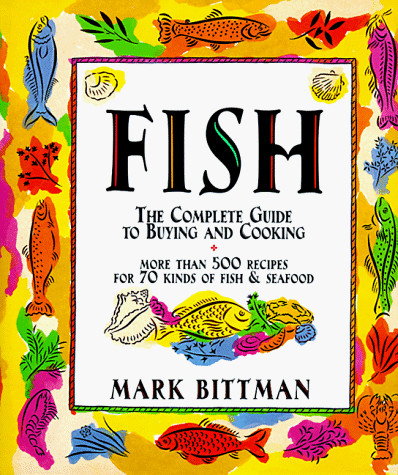 The Complete Guide to Buying and Cooking Fish
