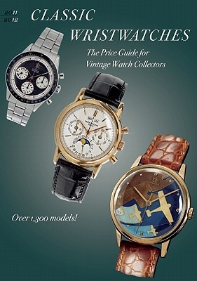 Classic Wristwatches: The Price Guide for Vintage Watch Collectors