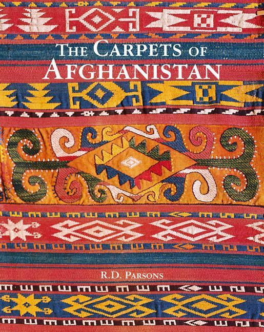 The Carpets of Afghanistan by Richard D. Parsons, ISBN: 9781851497904