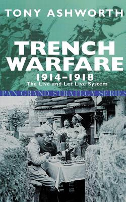 Trench Warfare, 1914-18 by Tony Ashworth, ISBN: 9780330480680