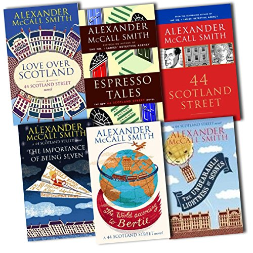 Alexander McCall Smith 44 scotland street 6 Books Collection Pack Set RRP: £49.22 (Love Over Scotland, Espresso Tales, 44 Scotland Street, The Importance of Being Seven, THE WORLD ACCORDING TO BERTIE, The Unbearable Lightness of Scones) by Alexander McCall Smith, ISBN: 9788033654537