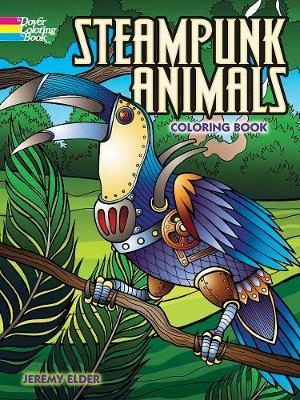 Steampunk Animals Coloring Book (Dover Coloring Books)