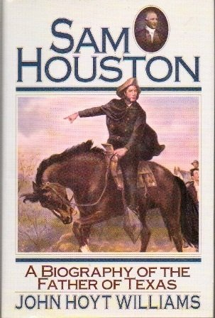 a biography of sam houston an american hero Sam houston: sam houston, us lawyer and politician, a leader in the texas revolution (1834-36) in his youth houston moved with his family to a farm in rural tennessee after the death of his father in 1807.