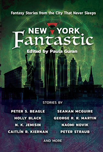 New York FantasticFantasy Stories from the City that Never Sleeps by Paula Guran, ISBN: 9781597809313