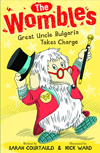 Great Uncle Bulgaria Takes Off (The Wombles) by Sarah Courtauld, ISBN: 9781408859391