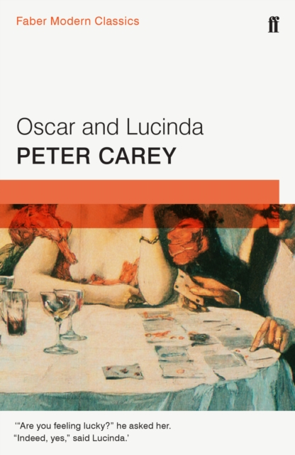 Oscar and Lucinda: Faber Modern Classics by Peter Carey, ISBN: 9780571322848