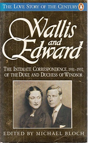 Wallis and Edward: Letters, 1931-1937 by ed Michael Bloch, ISBN: 9780140098709
