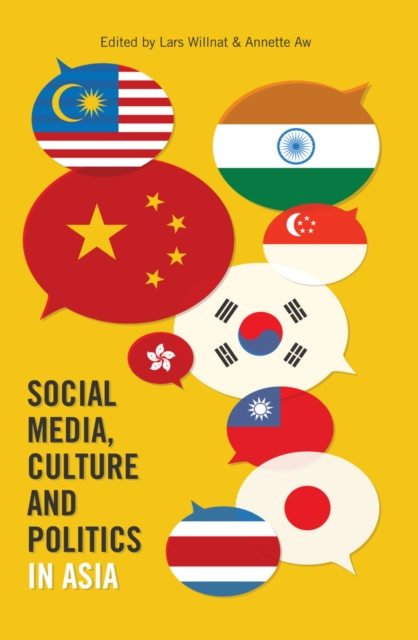 Social Media, Culture and Politics in Asia (Frontiers in Political Communication)