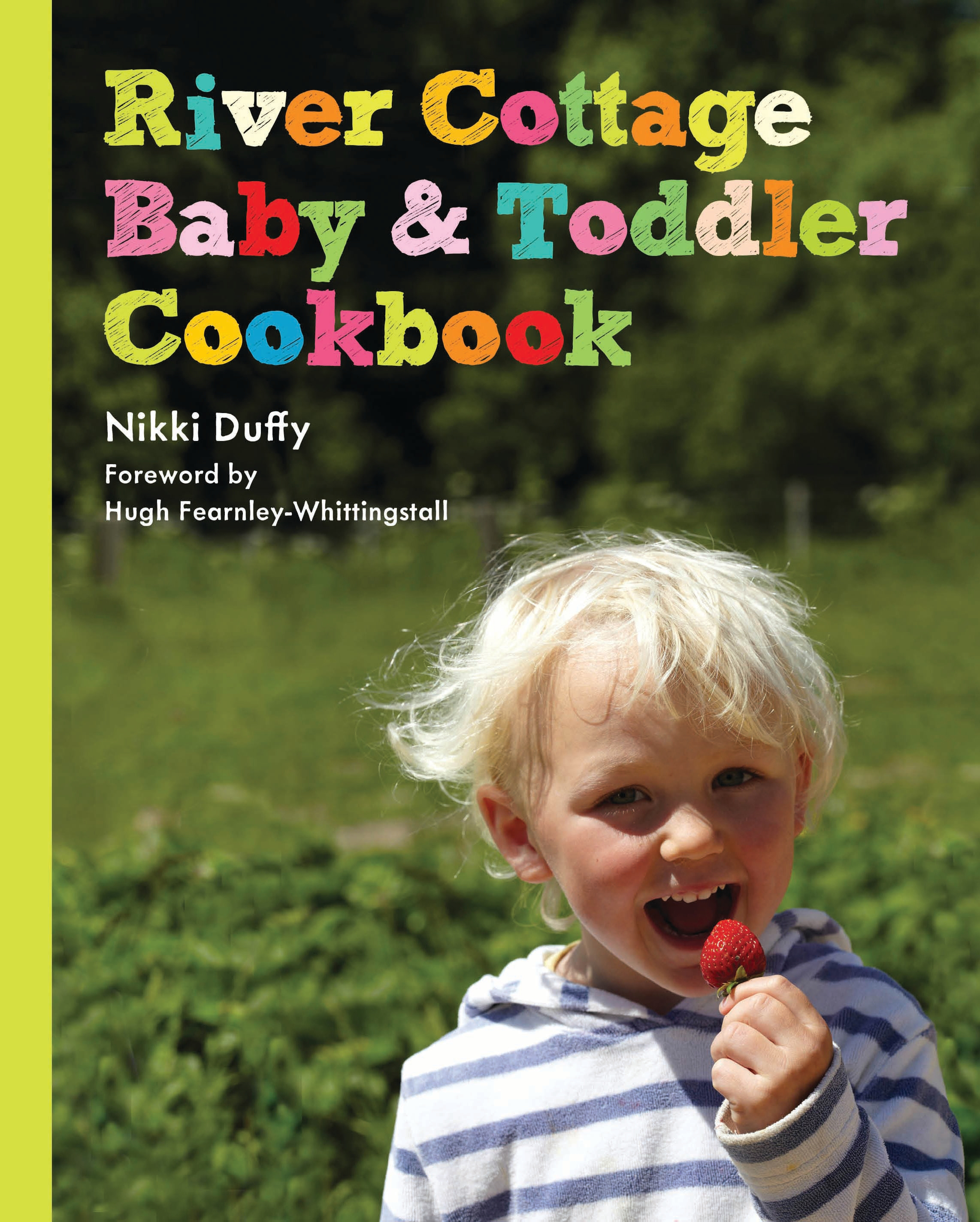 River Cottage Baby and Toddler Cookbook by Nikki Duffy, ISBN: 9781408807569