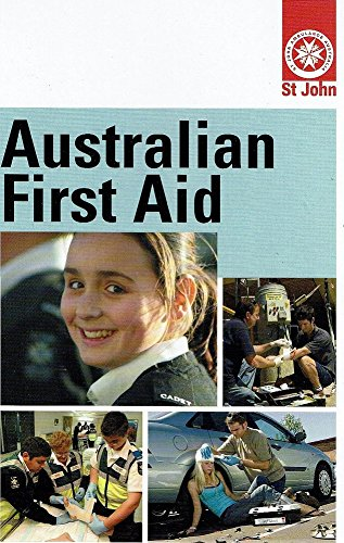 Australian First Aid 2007 by St John Ambulance Australia, ISBN: 9780949569554