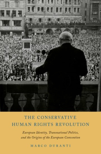 The Conservative Human Rights RevolutionEuropean Identity, Transnational Politics, and ...