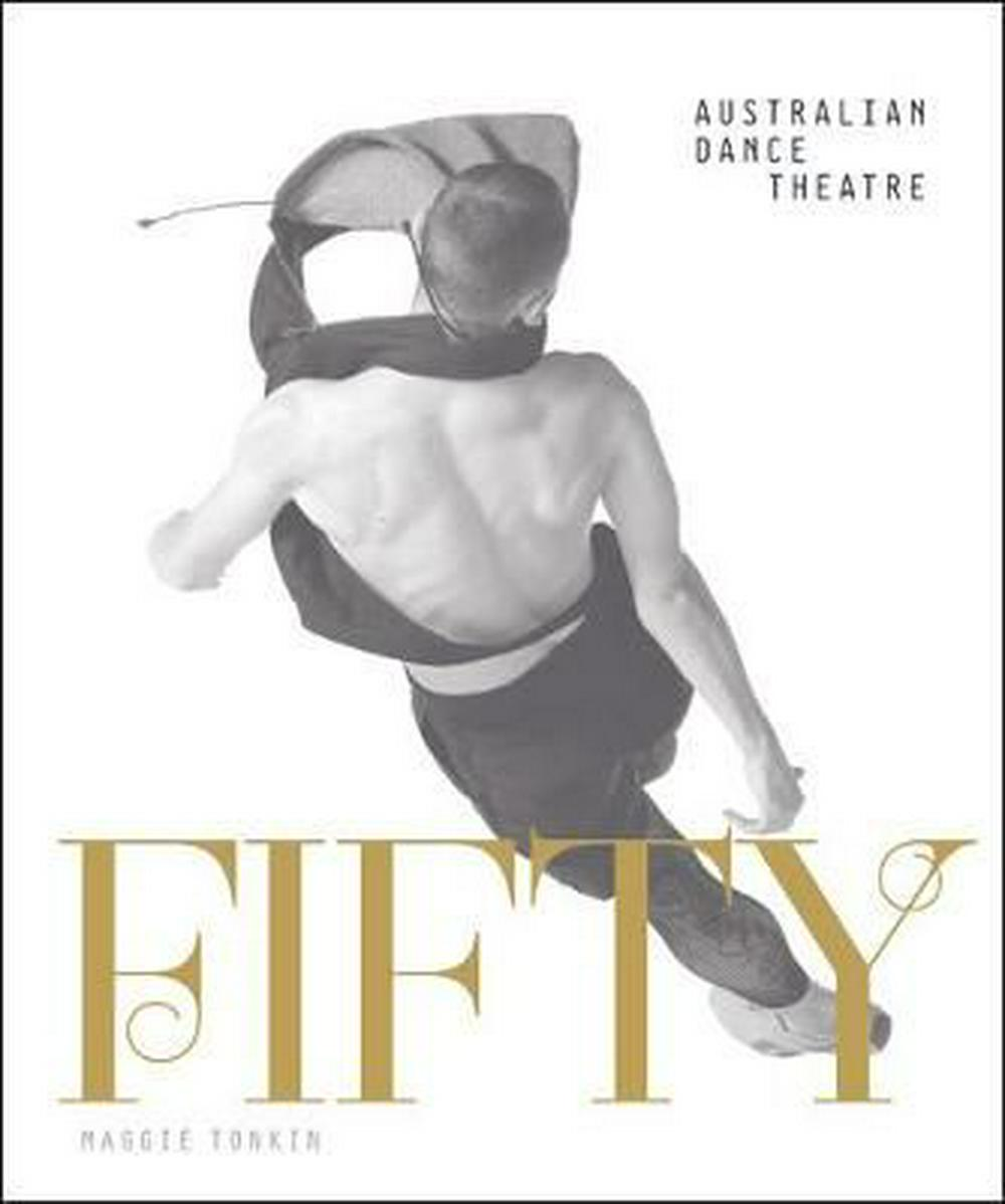 FiftyHalf a century of Australian Dance Theatre