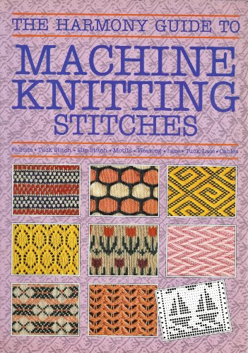 """Harmony"" Guide to Machine Knitting Stitches"