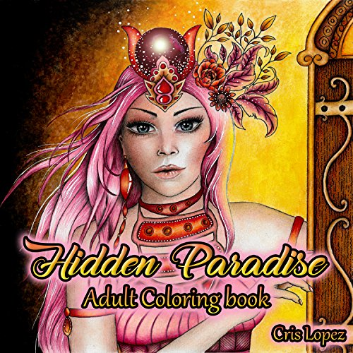 Hidden Paradise: Artist Edition - Adult Coloring Book