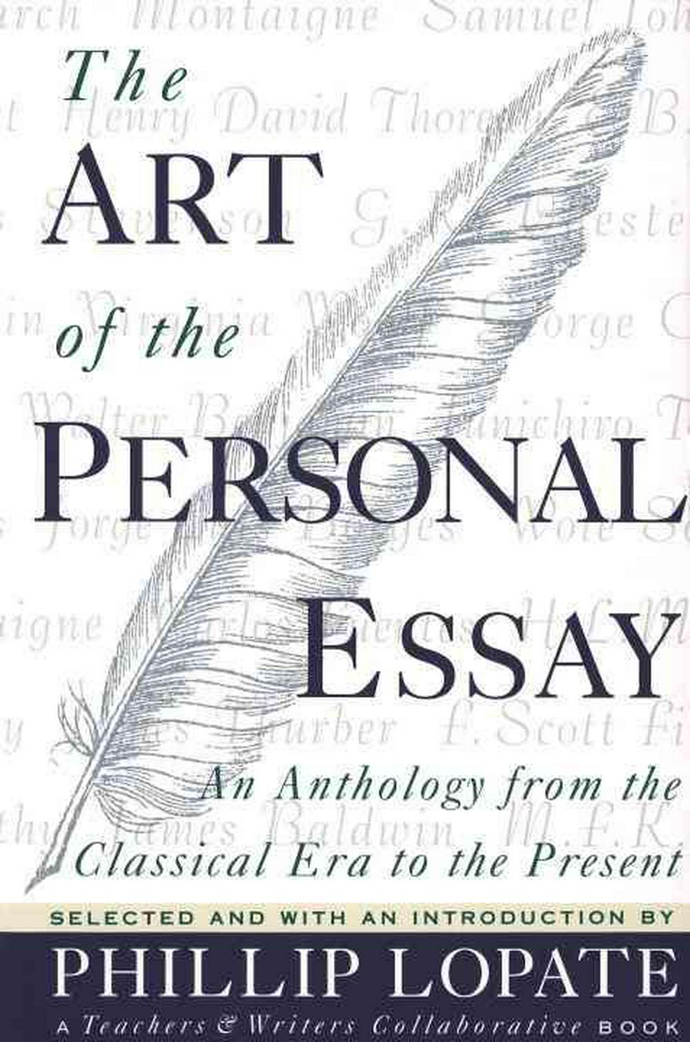 The Art of the Personal Essay: An Anthology from the Classical Era to the Present by Phillip Lopate, ISBN: 9780385423397