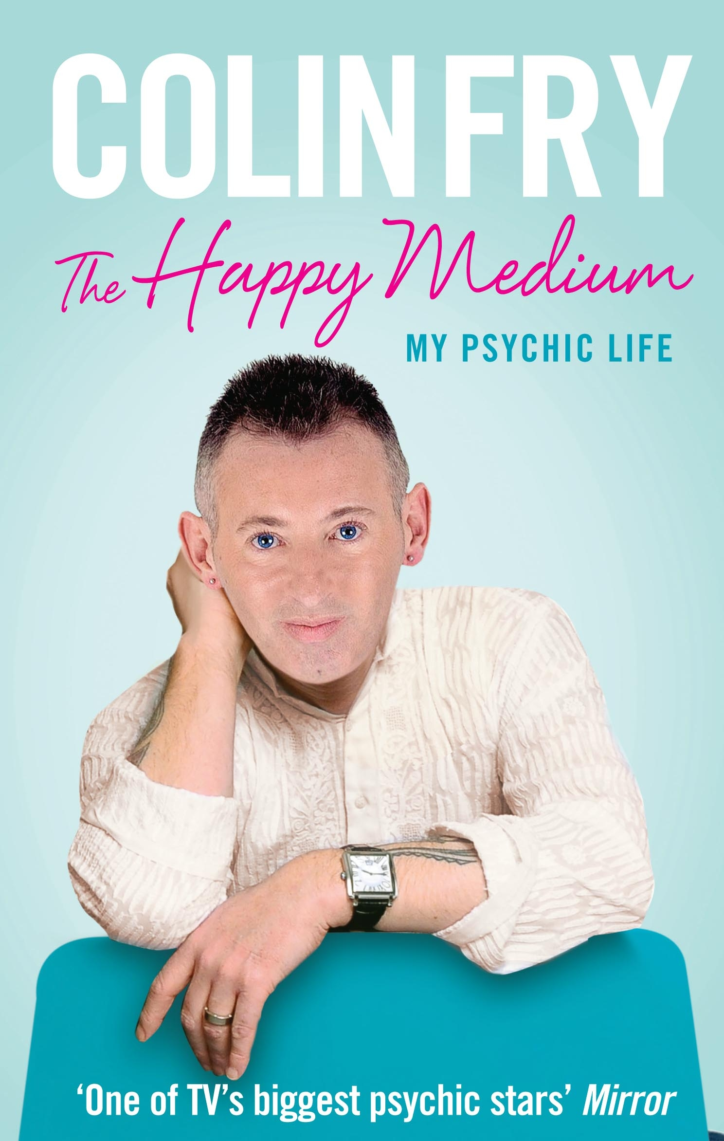 The Happy Medium: My Psychic Life by Colin Fry, ISBN: 9781448117871